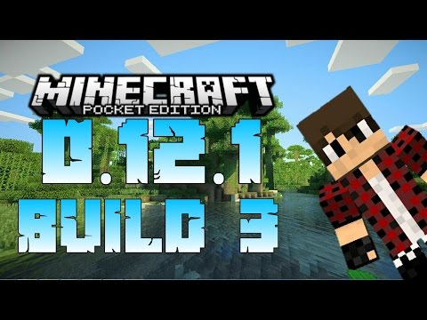 Minecraft Pocket Edition (PE) 0.12.1 build 3