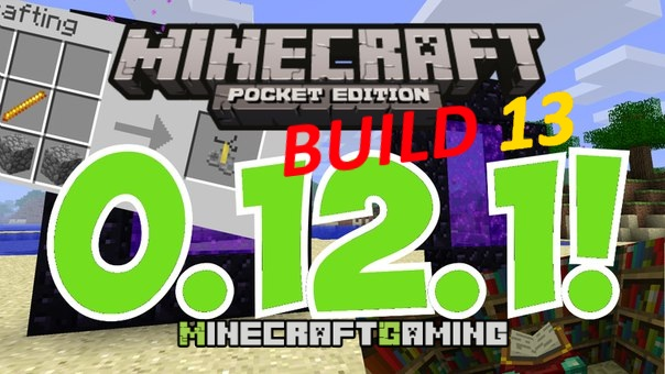 Minecraft Pocket Edition (PE) 0.12.1 build 13